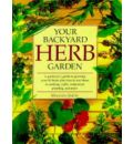 Your Backyard Herb Garden - Miranda Smith