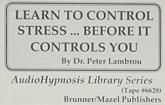 Learn to Control Stress - Lambrou, Peter