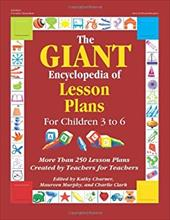 The Giant Encyclopedia of Lesson Plans: More Than 250 Lesson Plans Created by Teachers for Teachers - Charner, Kathy / Murphy, Maureen / Clark, Charlie