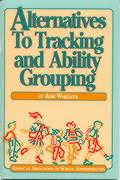 Alternatives to Tracking and Ability Grouping