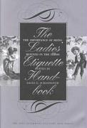 The Ladies' Etiquette Handbook: The Importance of Being Refined in the 1880s