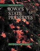 The Guide to Iowa's State Preserves - Herzberg, Ruth Pearson, John A. Iowa