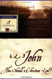 1, 2, 3 John: How Should a Christian Live? - Brestin, Dee