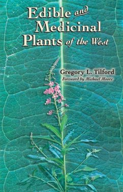 Edible and Medicinal Plants of the West - Tilford, Gregory L.
