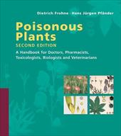Poisonous Plants: A Handbook for Doctors, Pharmacists, Toxicologists, Biologists and Veterinarians - Frohne, Dietrich / Pfander, Hans Jurgen / McKinney, Patrick