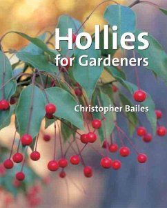 Hollies for Gardeners - Bailes, Christopher
