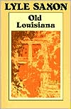 Old Louisiana - Lyle Saxon