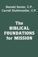 The Biblical Foundations for Mission - Donald Senior, Carroll Stuhlmueller, CP, SVD