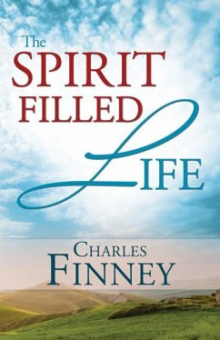 The Spirit Filled Life - Finney, Charles Grandison