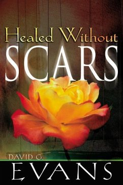 Healed Without Scars - Evans, David