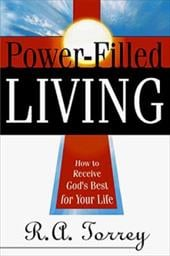 Power Filled Living - Torrey, R. A.