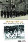 Brave Deeds: How One Family Saved Many from the Nazis