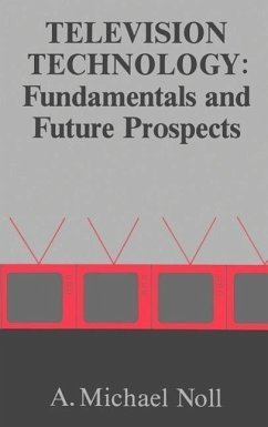 Television Technology: Fundamentals and Future Prospects - Noll, A. Michael