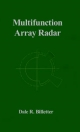 Multifunction Array Radar Design - Dale R. Billetter