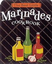 The Best Little Marinades Cookbook - Adler, Karen