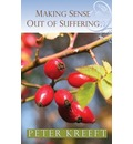 Making Sense out of Suffering - Peter J. Kreeft