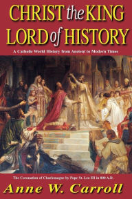 Christ the King Lord of History - Carroll