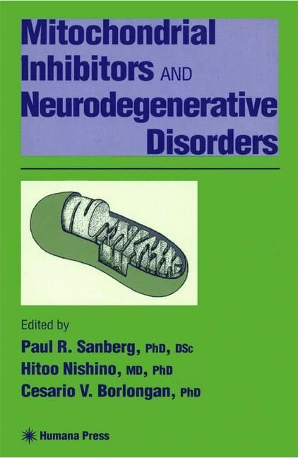 Mitochondrial Inhibitors and Neurodegenerative Disorders - P Sanberg