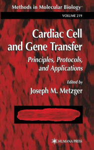 Cardiac Cell and Gene Transfer - Joseph M. Metzger