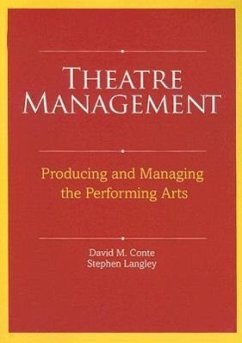 Theatre Management: Producing and Managing the Performing Arts - Conte, David M. Langley, Stephen