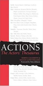Actions: The Actors' Thesaurus - Calderone, Marina / Lloyd-Williams, Maggie / Johnson, Terry