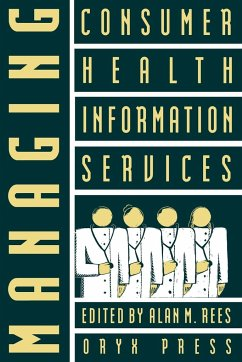 Managing Consumer Health Information Services - Rees, Alan M.