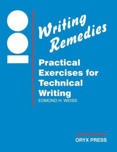 100 Writing Remedies: Practical Exercises for Technical Writing - Weiss, Edmond H.
