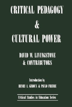 Critical Pedagogy and Cultural Power - Livingstone, David W. Livingstone, D. W.