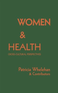 Women and Health: Cross-Cultural Perspectives - Whelehan, Patricia