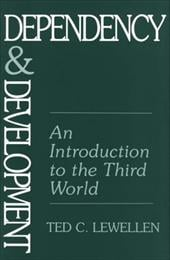 Dependency and Development: An Introduction to the Third World - Lewellen, Ted C.