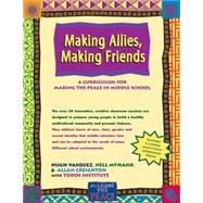 Making Allies, Making Friends : A Curriculum for Making the Peace in Middle School - Unknown
