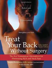 Treat Your Back Without Surgery: The Best Nonsurgical Alternatives for Eliminating Back and Neck Pain - Hochschuler, Stephen / Reznik, Bob / Johnson, Kathryn