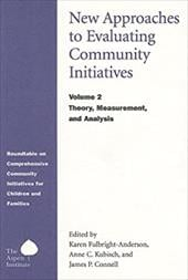 New Approaches to Evaluating Community Initiatives, Volume 2: Theory, Measurement, and Analysis - Fulbright-Anderson, Karen / Kubisch, Anne C. / Connell, James P.
