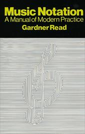 Music Notation: A Manual of Modern Practice - Read, Gardner