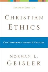 Christian Ethics: Contemporary Issues & Options - Geisler, Norman L.
