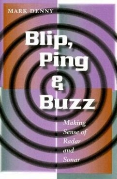 Blip, Ping, & Buzz: Making Sense of Radar and Sonar - Denny, Mark