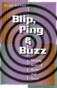 Blip, Ping, & Buzz: Making Sense of Radar and Sonar