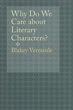 Why Do We Care about Literary Characters? - Vermeule, Blakey
