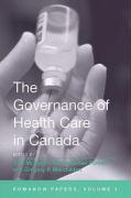 The Governance of Health Care in Canada: The Romanow Papers, Volume 3