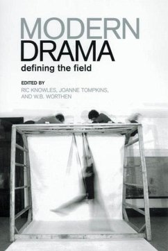 Modern Drama: Defining the Field - Herausgeber: Knowles, Ric Worthen, W. B. Tompkins, Joanne Elizabeth