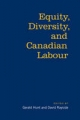 Equity, Diversity, and Canadian Labour - Gerald Hunt; David Rayside; Gerald Hunt; David Rayside