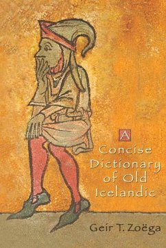 A Concise Dictionary of Old Icelandic - Zoega, Geir T.