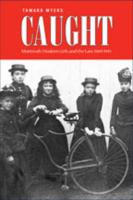 Caught: Montreal's Modern Girls and the Law, 1869-1945