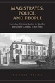 Magistrates, Police, and People - Donald Fyson