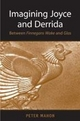 Imagining Joyce and Derrida - Peter Mahon