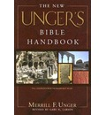 The New Unger's Bible Handbook - Merrill F Unger