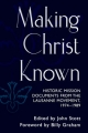 Making Christ Known: Historic Mission Documents from the Lausanne Movement, 1974-1989