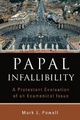 Papal Infallibility - Mark E. Powell