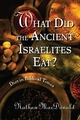 What Did the Ancient Israelites Eat? - Nathan MacDonald