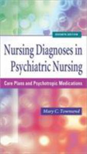 Nursing Diagnoses in Psychiatric Nursing: Care Plans and Psychotropic Medications - Townsend, Mary C.